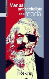 Manual anticapitalista de la moda - Hoskins, Tansy E.