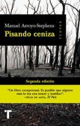 Pisando ceniza - Arroyo-Stephens, Manuel