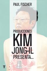 Producciones Kim Jong-Il presenta... - Fischer, Paul