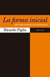 La forma inicial - Piglia, Ricardo