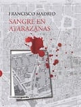 Sangre en Atarazanas - Madrid, Francisco