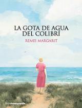 La gota de agua del colibrí - Margarit, Remei