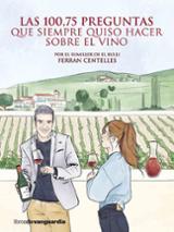 Las 100,75 preguntas que siempre quiso hacer sobre el vino - Centelles, Ferran