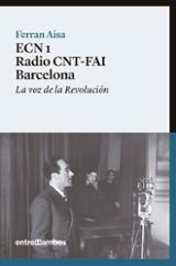 ECN 1 RADIO CNT-FAI Barcelona. La voz de la Revolución