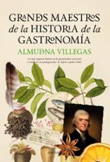 Grandes maestros de la historia de la gastronomía - Villegas, Almudena