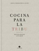 Cocina para la tribu. Recetas hechas con amor