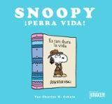 Snoopy ¡Perra vida! - Schulz, Charles M.