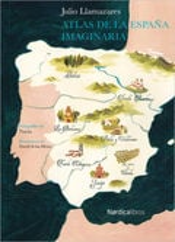 Atlas de la España imaginaria - Llamazares, Julio