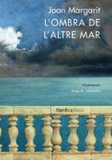 L´ombra de l´altre mar - Margarit, Joan