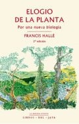 Elogio de la planta - Hallé, Francis