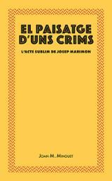 El paisatge d´uns crims - Minguet Batllori, Joan M.