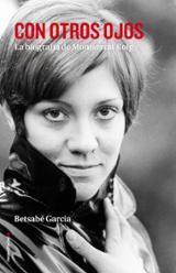 Con otros ojos. La biografía de Montserrat Roig