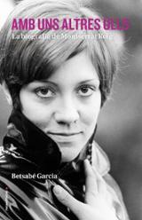 Amb uns altres ulls. La biografia de Montserrat Roig