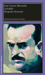 Azorín. Biografía ilustrada - García Mercadal, José