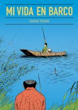 Mi vida en barco - Tsuge, Tadao