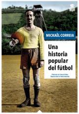 Una historia popular del fútbol - Correia, Mickaël