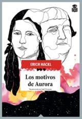 Los motivos de Aurora - Hackl, Erich