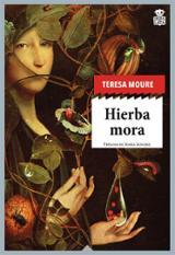 Hierba mora - Moure, Teresa