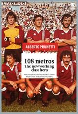 108 metros. The new working class hero - Prunetti, Alberto