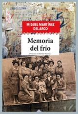 Memoria del frío - del Arco, Miguel Martínez
