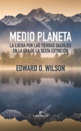 Medio planeta - Wilson, Edward O.
