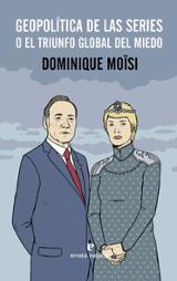 Geopolítica de las series - Moïsi, Dominique