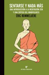 Sentarse y nada más. Una introducción a la meditación Zen y una c - Rommeluère, Éric