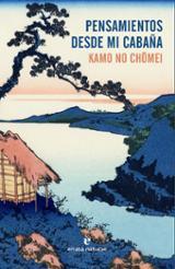 Pensamientos desde mi cabaña - Chomei, Kamo