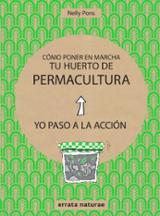 Cómo poner en marcha tu huerto de permacultura - Pons, Nelly
