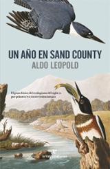 Un año en Sand County - Leopold, Aldo
