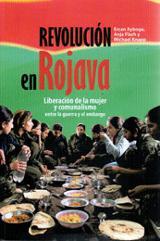 Revolución en Rojava. -