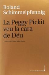 La Peggy Pickit veu la cara de Déu