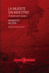 La muerte sin maestro - Helder, Herberto