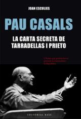 Pau Casals. La carta secreta deTarradellas i Prieto