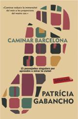Caminar Barcelona - Gabancho, Patrícia
