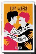 Elogio de la homosexualidad - Alegre, Luis