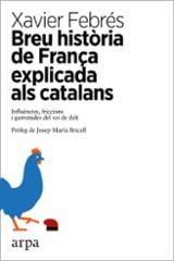 Breu història de França explicada als catalans. Influències, fric