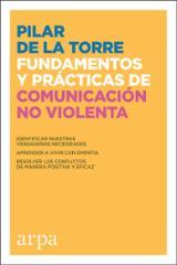 Fundamentos y prácticas de comunicación no violenta - Torre, Pilar de la