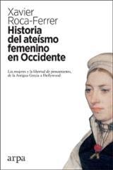Historia del ateísmo femenino en Occidente - Roca Ferrer, Xavier