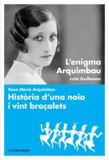 L´enigma Arquimbau / Història d´una noia i vint braçalets