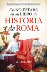 Esto no estaba en mi libro de historia de Roma - Ramos, Javier