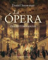 La ópera. Una historia social - Snowman, Daniel
