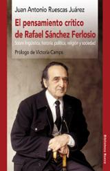 El pensamiento crítico de Rafael Sánchez Ferlosio - Ruescas Juárez, Juan Antonio