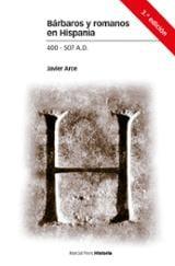 Bárbaros y romanos en Hispania. 400-507 A. D. - Arce, Javier
