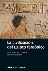 La civilización del egipto faraónico - Urruela Quesada, Jesús J.