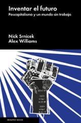 Inventar el futuro. Postcapitalismo y un mundo sin trabajo
