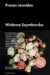 Prosas reunidas - Szymborska, Wislawa
