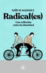 Radical (es): Una reflexión sobre la identidad - El Kadaoui, Saïd