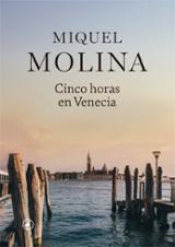 Cinco horas en Venecia - Molina, Miquel