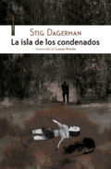 La Isla de los condenados - Dagerman, Stig
